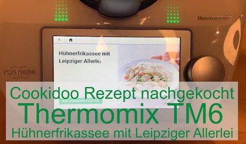 Cookidoo Rezept auf dem Thermomix TM6 nachgekocht - Hühnerfrikassee mit Leipziger Allerlei - Rezeptfamilie